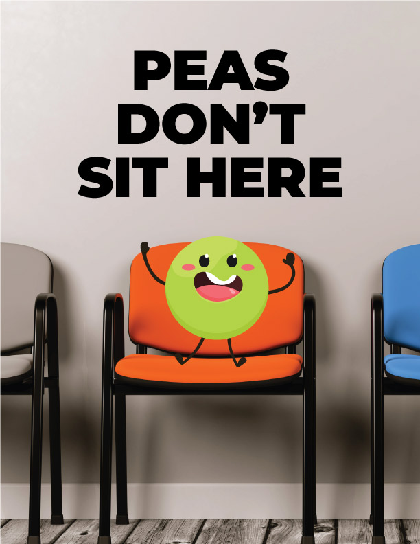 Peas Don't Sit Here